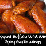 Copycat Buffalo Wild Wings Spicy Garlic Wings